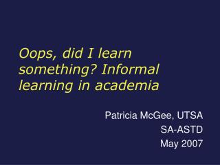 Oops, did I learn something? Informal learning in academia