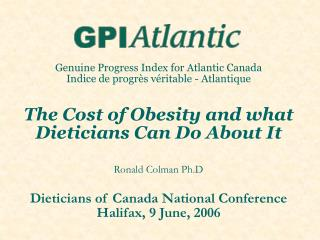 Genuine Progress Index for Atlantic Canada Indice de progr s v ritable - Atlantique   The Cost of Obesity and what Dieti