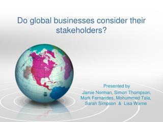 Do global businesses consider their stakeholders?