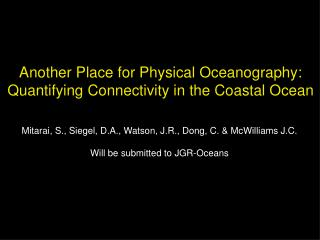 Another Place for Physical Oceanography:  Quantifying Connectivity in the Coastal Ocean