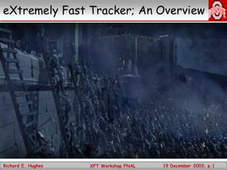 eXtremely Fast Tracker; An Overview