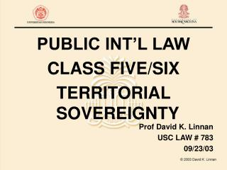PUBLIC INT�L LAW CLASS FIVE/SIX TERRITORIAL  SOVEREIGNTY