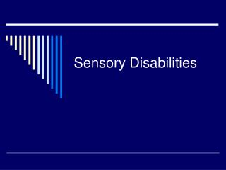 Sensory Disabilities