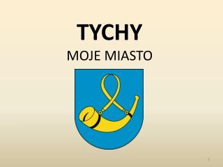 TYCHY MOJE MIASTO