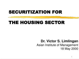 SECURITIZATION FOR  THE HOUSING SECTOR