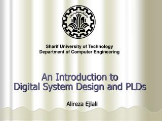 An Introduction to  Digital System Design and PLDs