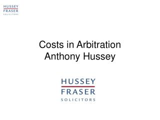 Costs in Arbitration  Anthony Hussey