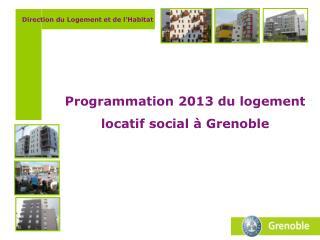Programmation 2013 du logement locatif social à Grenoble