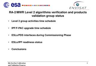 RA-2/MWR Level 2 algorithms verification and products validation group status
