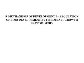 4 receptors: FGFR1-4 22 ligands: FGF1-23