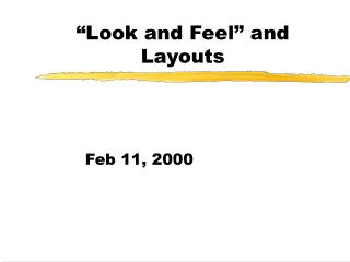 """Look and Feel"" and Layouts"