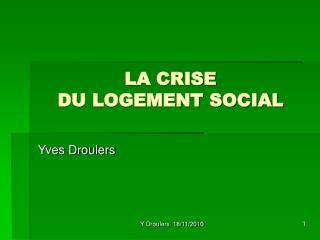 LA CRISE  DU LOGEMENT SOCIAL