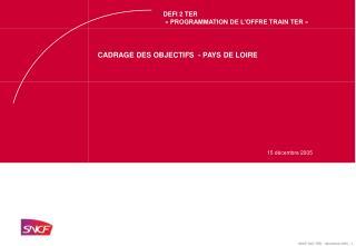 CADRAGE DES OBJECTIFS  - PAYS DE LOIRE