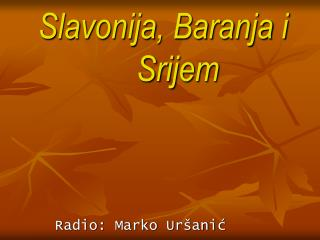 Slavonija, Baranja i Srijem