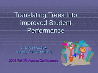 Translating Trees Into Improved Student Performance