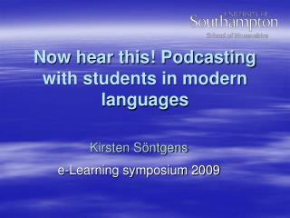 Now hear this! Podcasting with students in modern languages