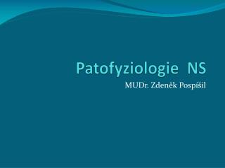 Patofyziologie  NS
