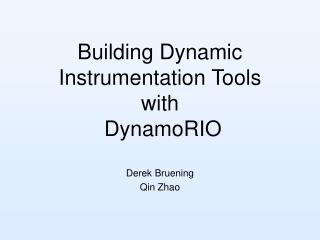 Building Dynamic Instrumentation Tools with  DynamoRIO