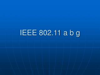 IEEE 802.11 a b g