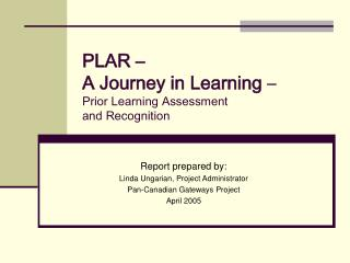 PLAR �  A Journey in Learning  � Prior Learning Assessment  and Recognition