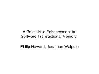 A Relativistic Enhancement to  Software Transactional Memory