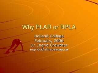Why PLAR or RPLA