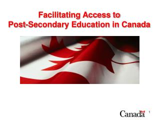 Facilitating Access to  Post-Secondary Education in Canada
