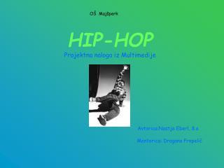 HIP-HOP Projektna naloga iz Multimedije