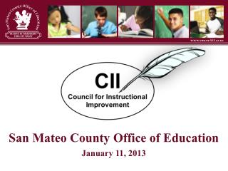 San Mateo County Office of Education January 11, 2013