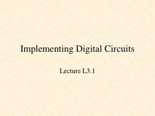 Implementing Digital Circuits