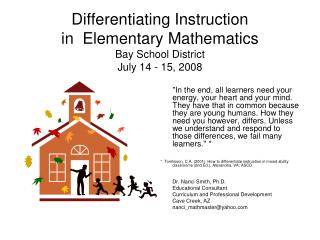 Differentiating Instruction  in  Elementary Mathematics Bay School District July 14 - 15, 2008
