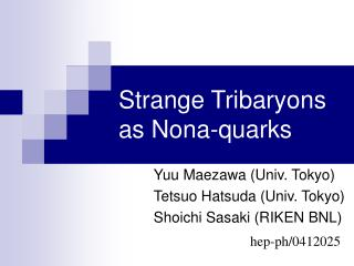 Strange Tribaryons as Nona-quarks