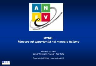 MVNO:  Minacce ed opportunità nel mercato italiano Elisabetta Comini