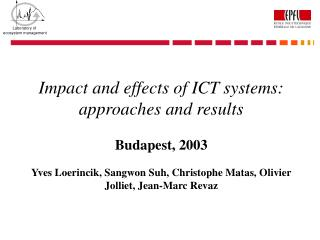 Impact and effects of ICT systems: approaches and results Budapest, 2003