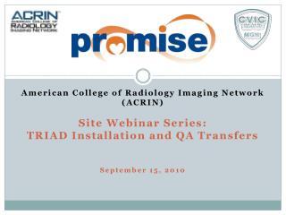 American College of Radiology Imaging Network  (ACRIN) Site Webinar Series: