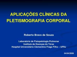 APLICAÇÕES CLÍNICAS DA PLETISMOGRAFIA CORPORAL
