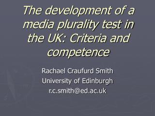 The development of a media plurality test in the UK: Criteria and competence