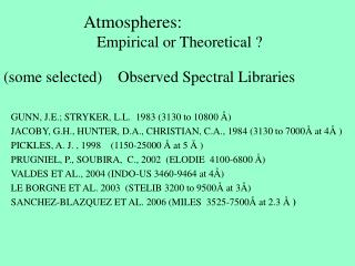 Atmospheres: Empirical or Theoretical ?