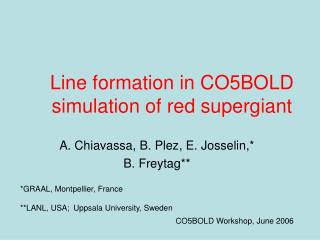 Line formation in CO5BOLD simulation of red supergiant