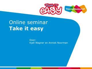 Online seminar  Take it easy