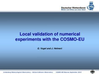 Local validation of numerical experiments with the COSMO-EU