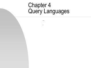 Chapter 4 Query Languages