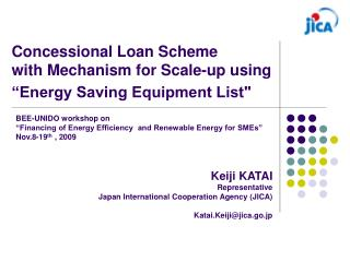 "Concessional Loan Scheme  with Mechanism for Scale-up using ""Energy Saving Equipment List"