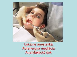 Lokálne anestetiká Adrenergná mediácia Anafylaktický šok