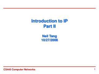 Introduction to IP Part II Neil Tang 10/27/2008