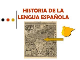 HISTORIA DE LA LENGUA ESPA�OLA