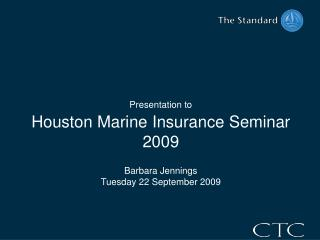 Presentation to  Houston Marine Insurance Seminar 2009 Barbara Jennings Tuesday 22 September 2009