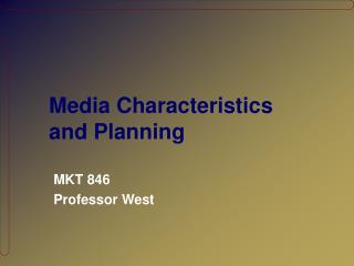 Media Characteristics and Planning