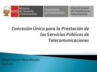 Concesión Única para la Prestación de los Servicios Públicos de Telecomunicaciones