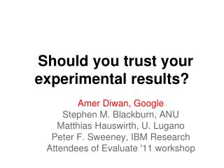 Should you trust your experimental results?